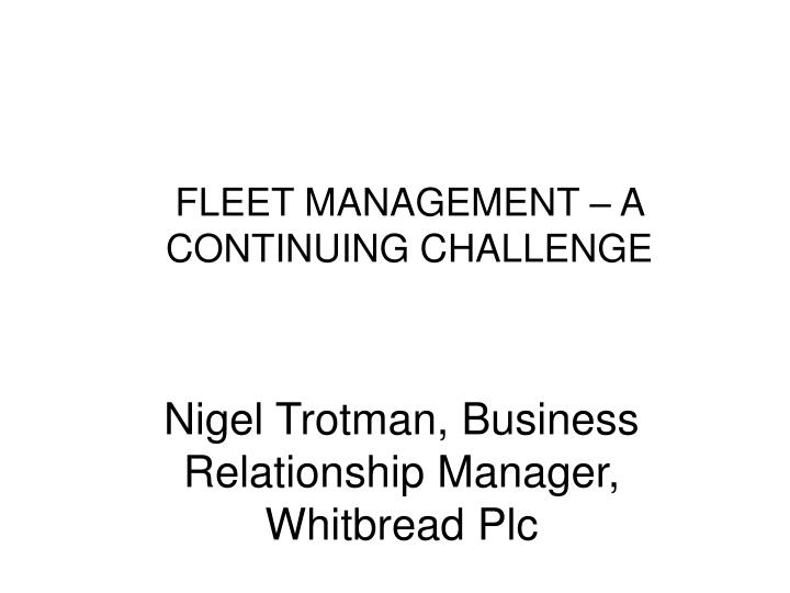 Fleet management a continuing challenge