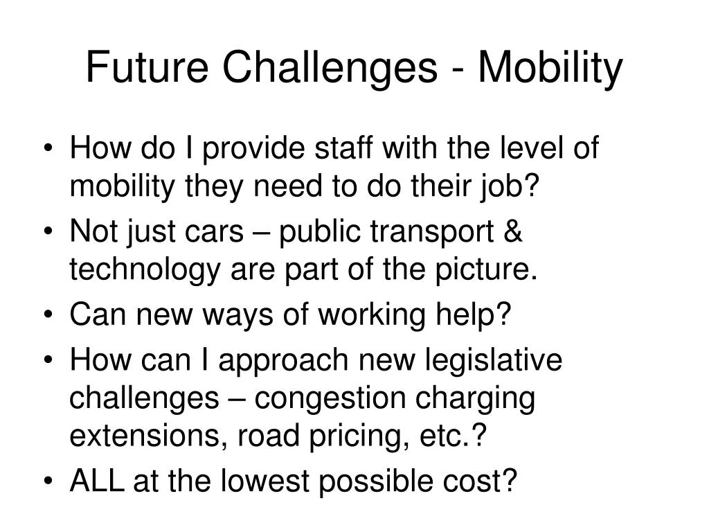 Future Challenges - Mobility
