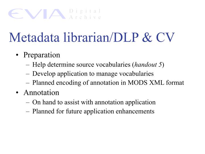 Metadata librarian/DLP & CV