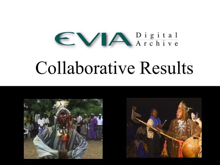 Collaborative Results