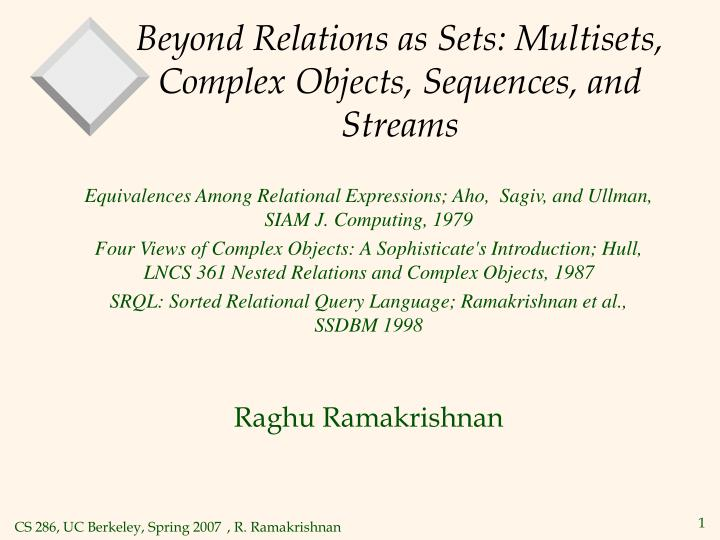 Beyond relations as sets multisets complex objects sequences and streams