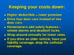 keeping your costs down