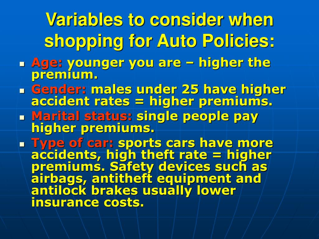 Variables to consider when shopping for Auto Policies: