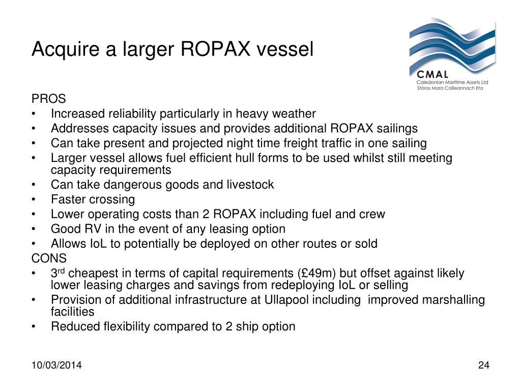 Acquire a larger ROPAX vessel