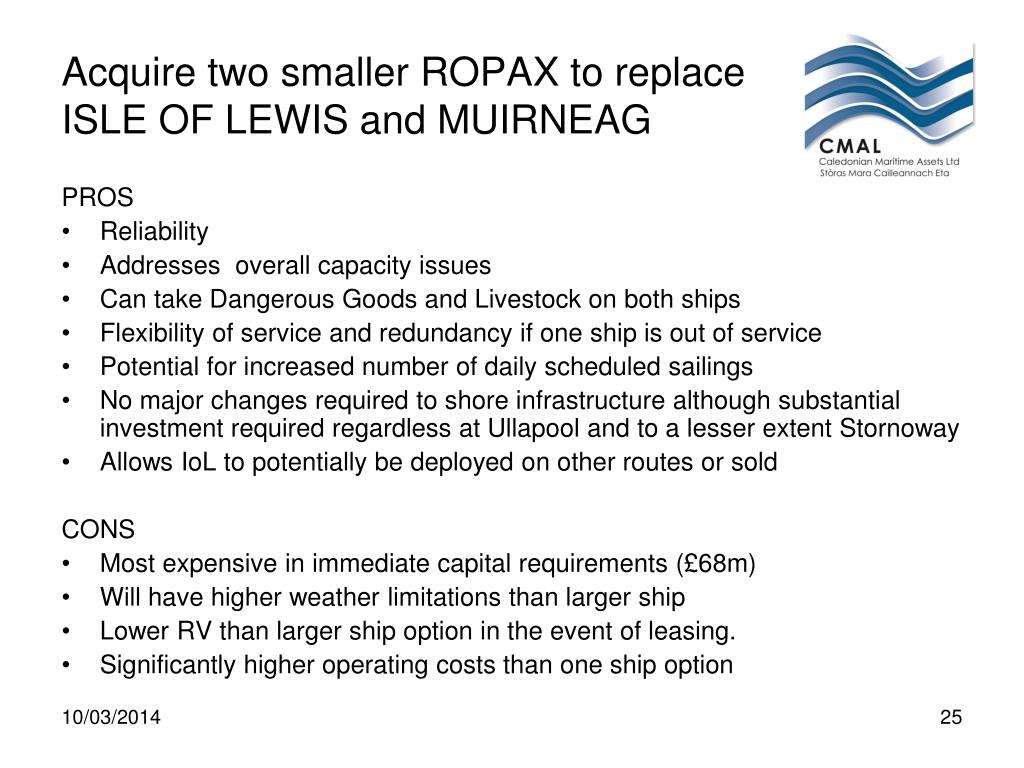 Acquire two smaller ROPAX to replace