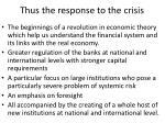 thus the response to the crisis