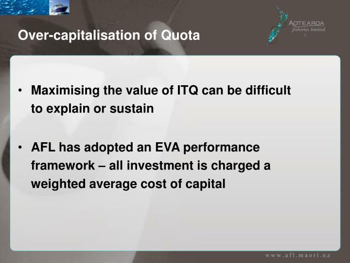 Over-capitalisation of Quota