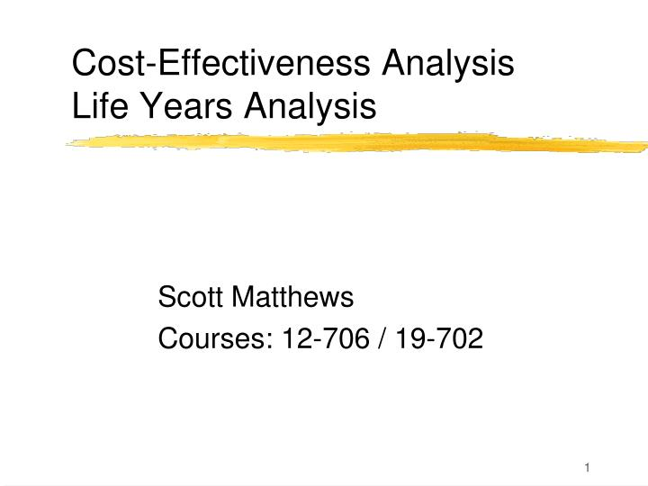 Cost effectiveness analysis life years analysis