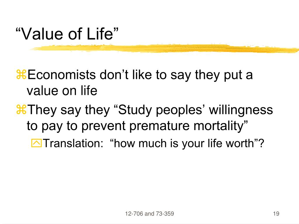 """Value of Life"""