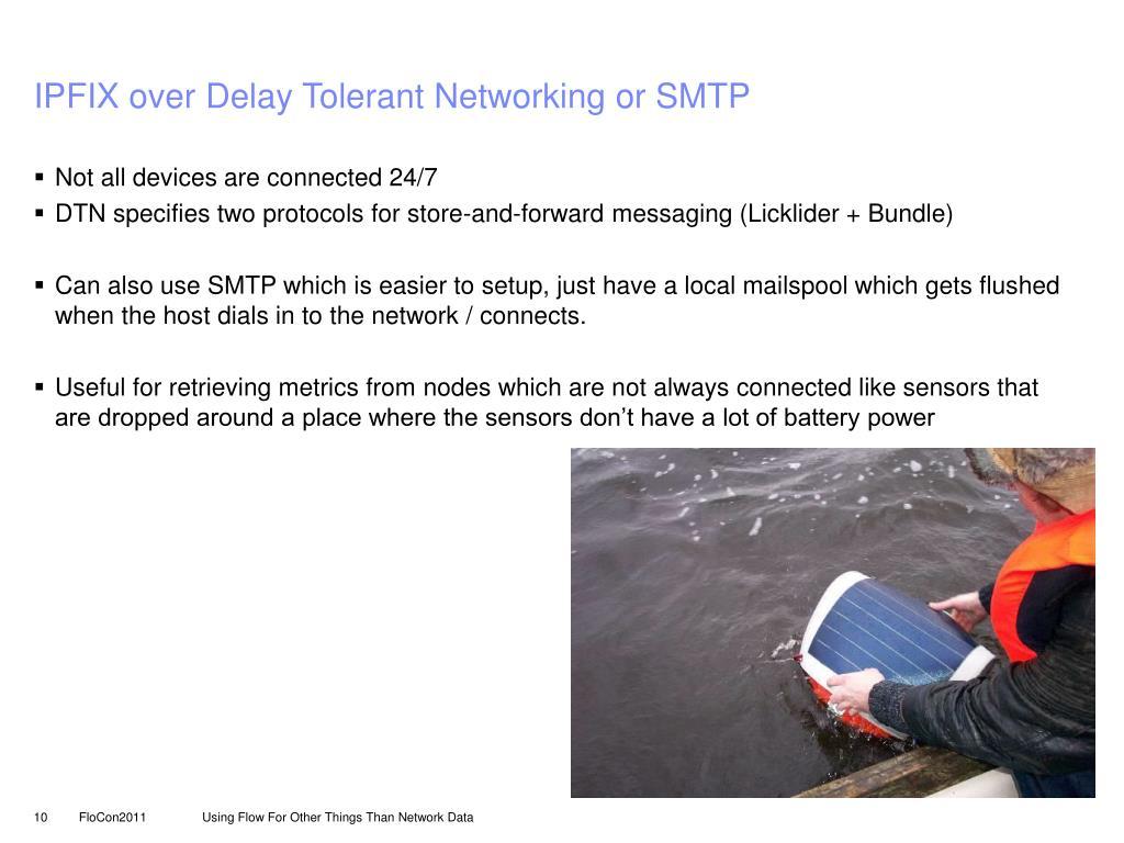IPFIX over Delay Tolerant Networking or SMTP