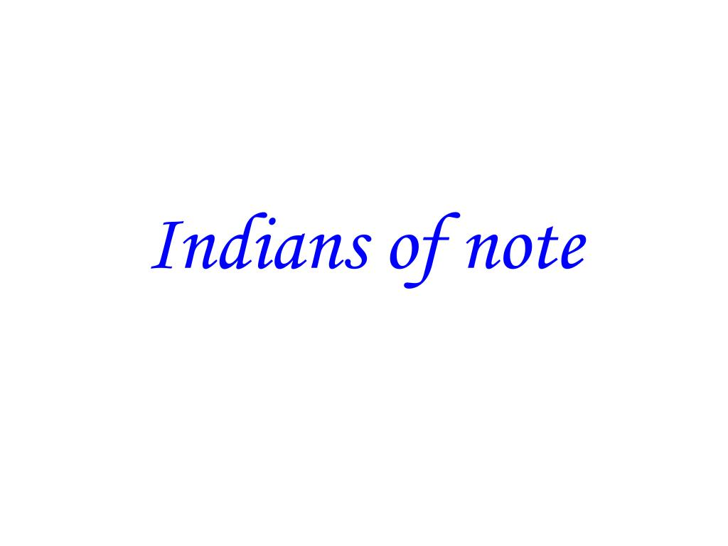 Indians of note