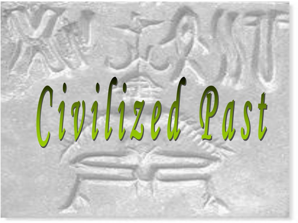 Civilized Past