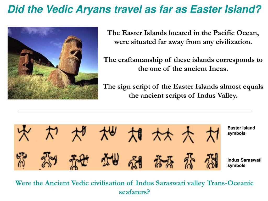 Did the Vedic Aryans travel as far as Easter Island?