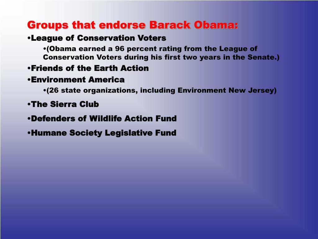 Groups that endorse Barack Obama:
