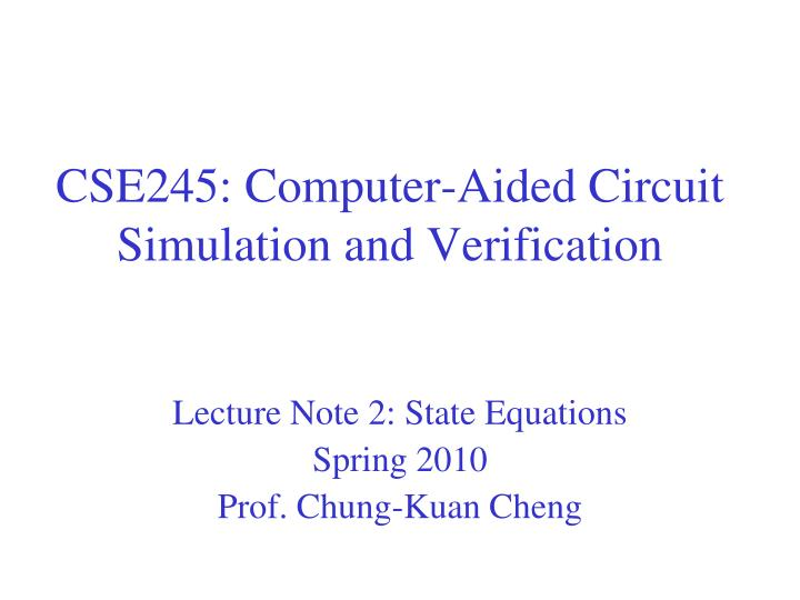 Cse245 computer aided circuit simulation and verification