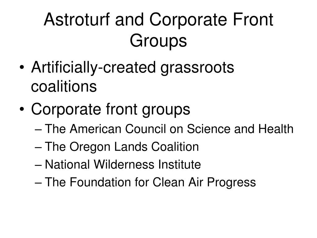 Astroturf and Corporate Front Groups
