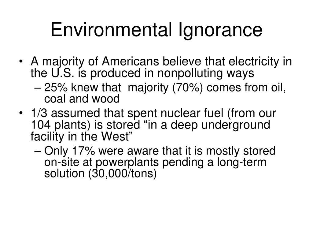 Environmental Ignorance