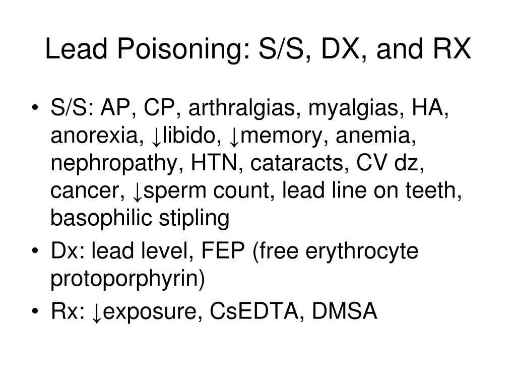 Lead Poisoning: S/S, DX, and RX