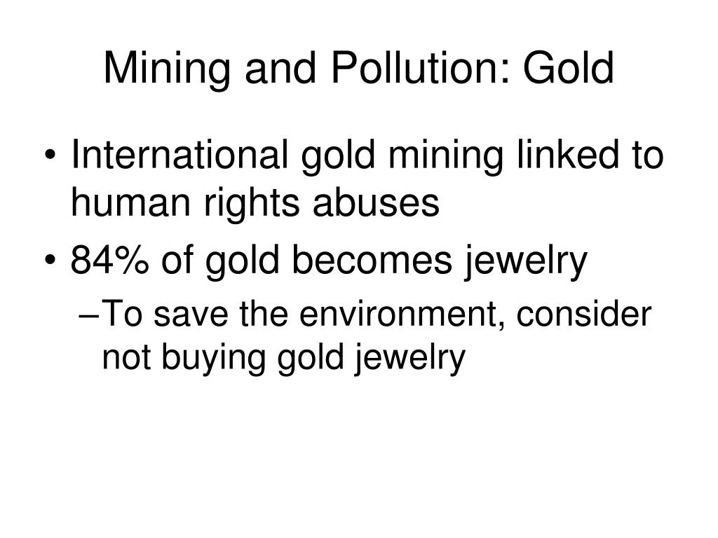 Mining and Pollution: Gold