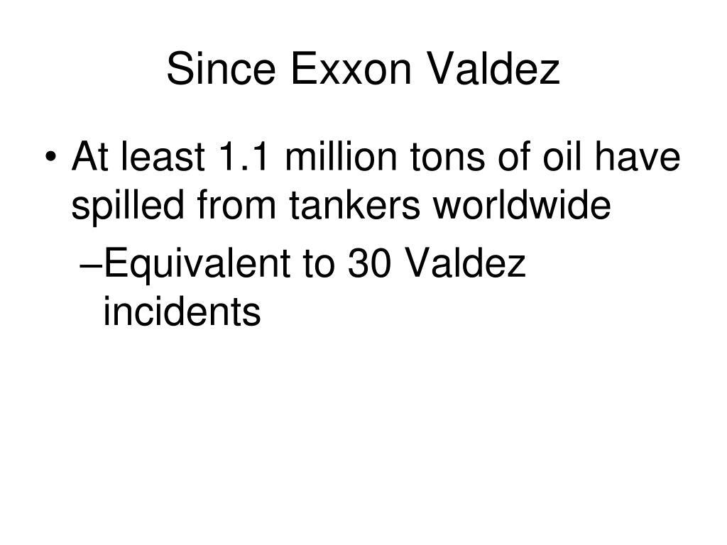 Since Exxon Valdez