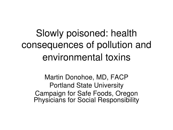 Slowly poisoned health consequences of pollution and environmental toxins