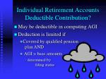 individual retirement accounts deductible contribution