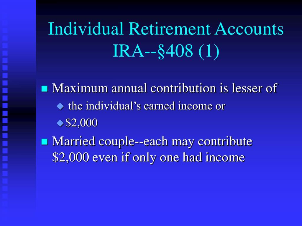 Individual Retirement Accounts IRA--§408 (1)