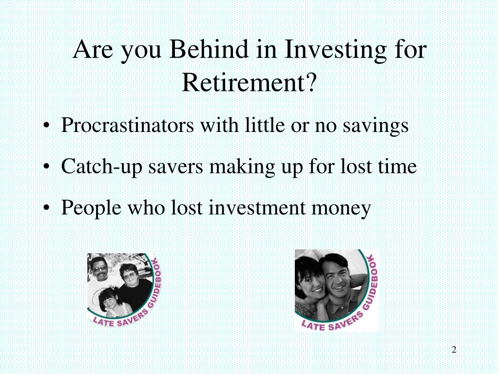 Are you Behind in Investing for Retirement?