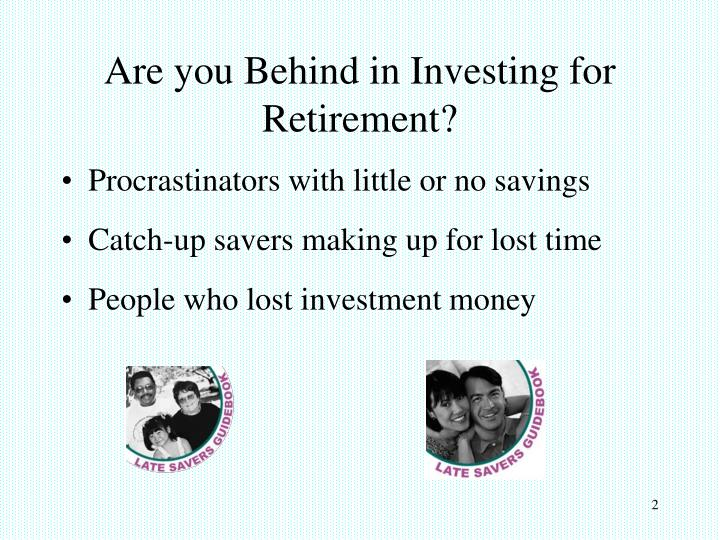 Are you behind in investing for retirement l.jpg
