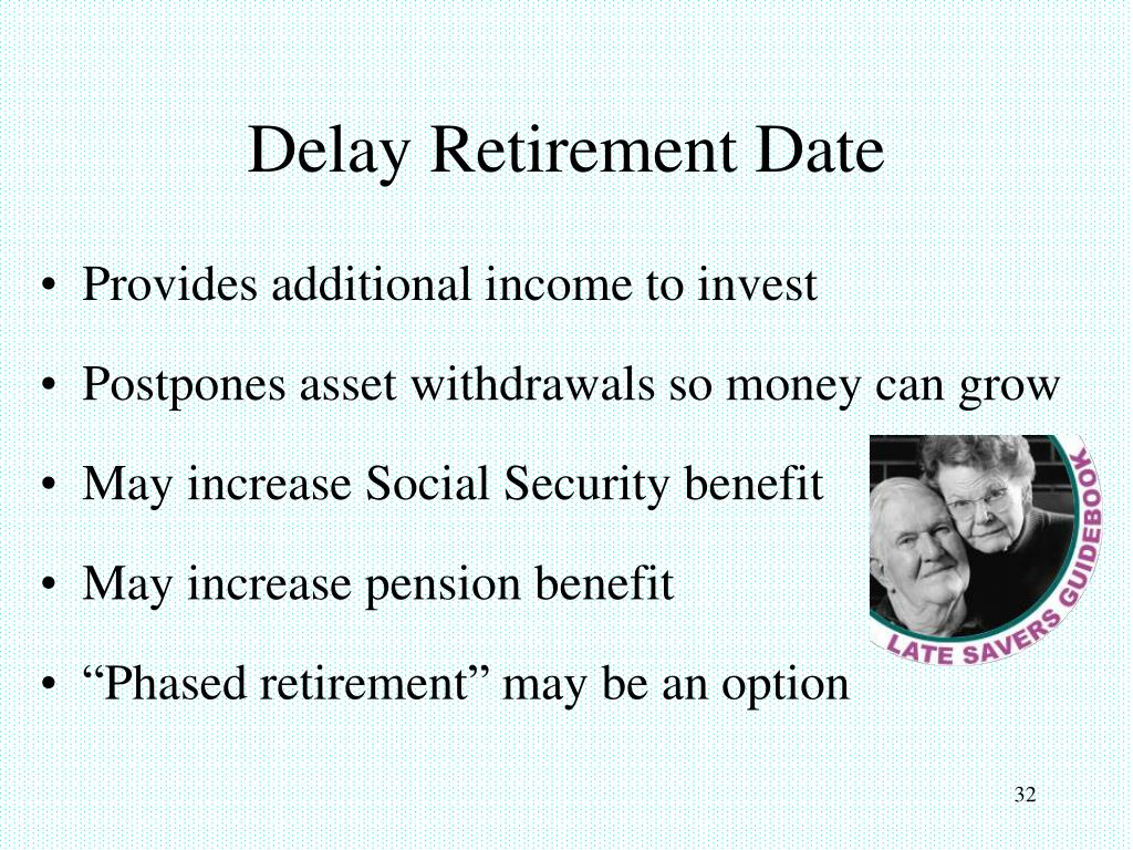 Delay Retirement Date