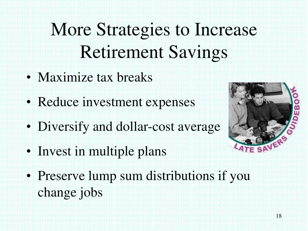 More Strategies to Increase Retirement Savings