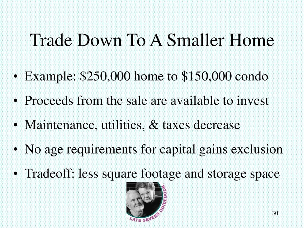 Trade Down To A Smaller Home