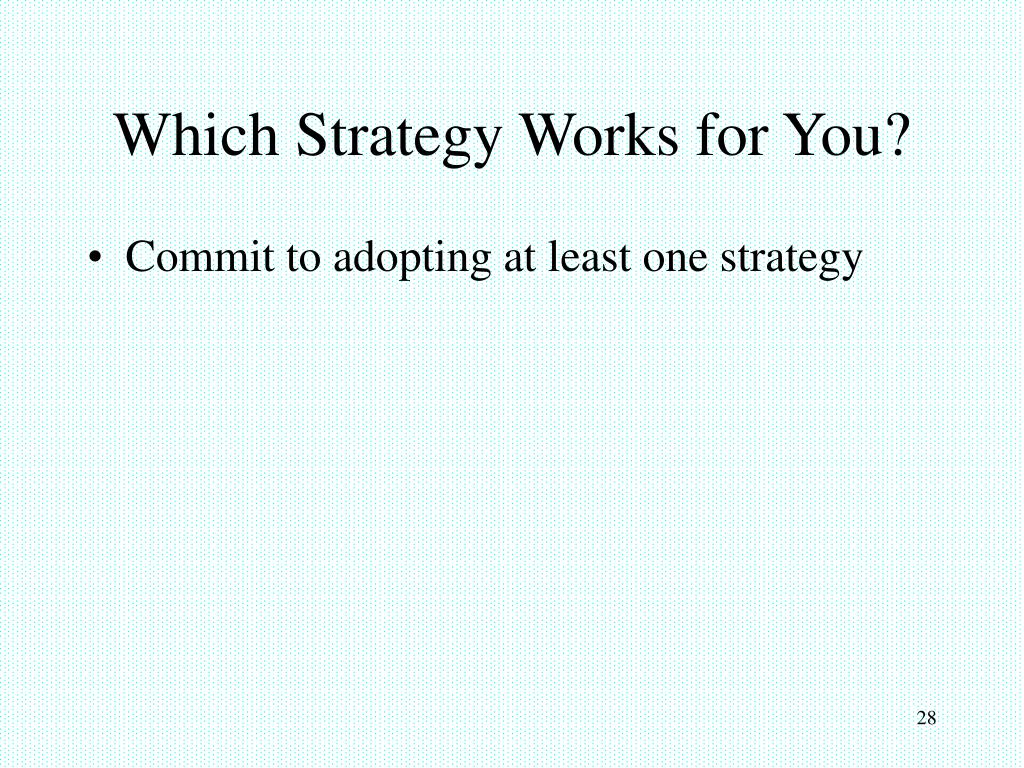 Which Strategy Works for You?