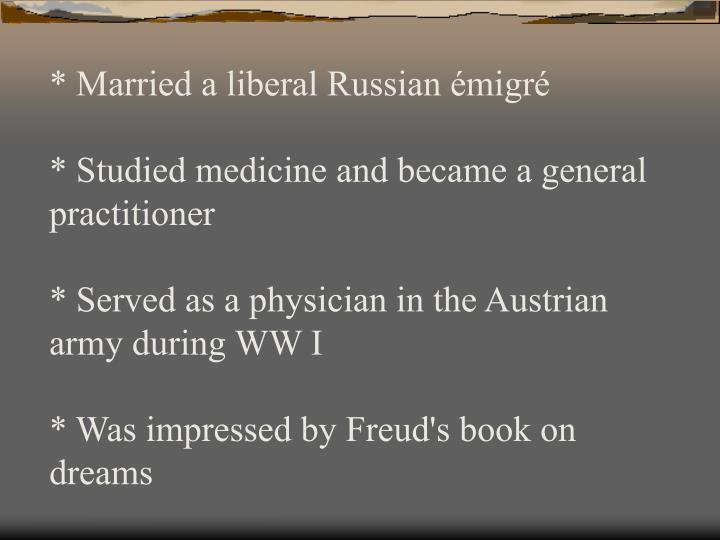 * Married a liberal Russian émigré