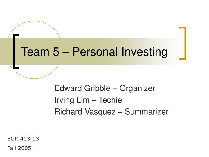 Team 5 personal investing l.jpg