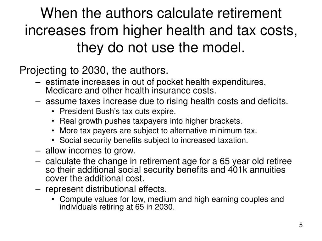 When the authors calculate retirement increases from higher health and tax costs, they do not use the model.