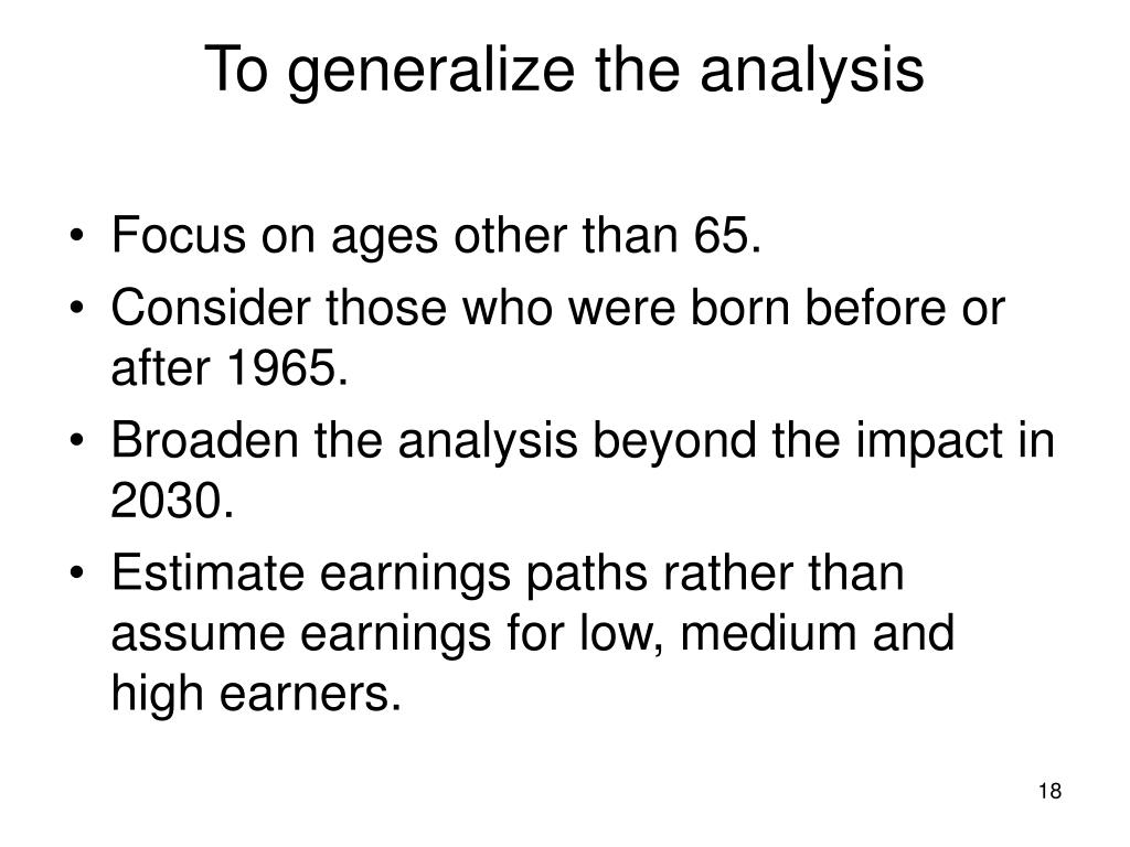 To generalize the analysis