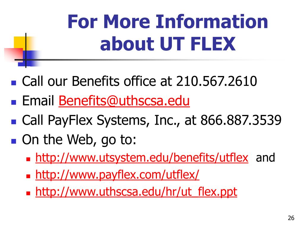 For More Information about UT FLEX