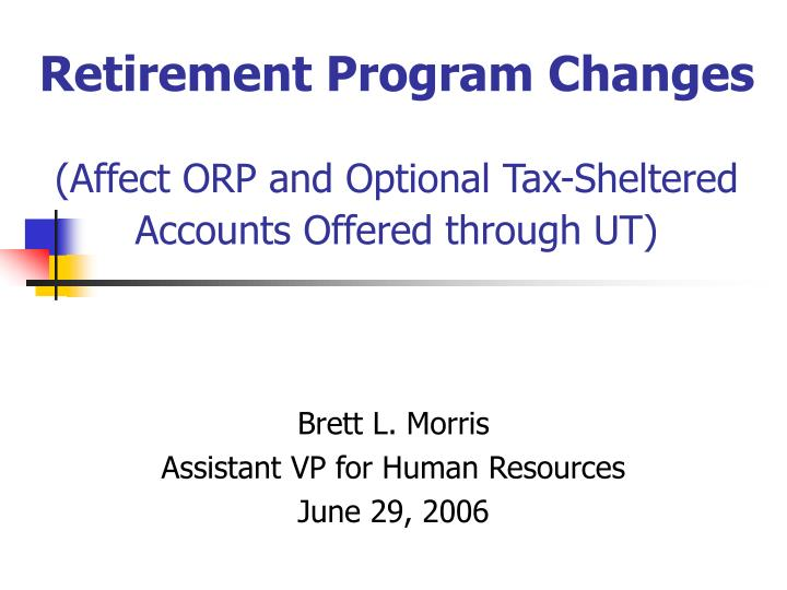 Retirement program changes affect orp and optional tax sheltered accounts offered through ut l.jpg