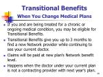 transitional benefits when you change medical plans
