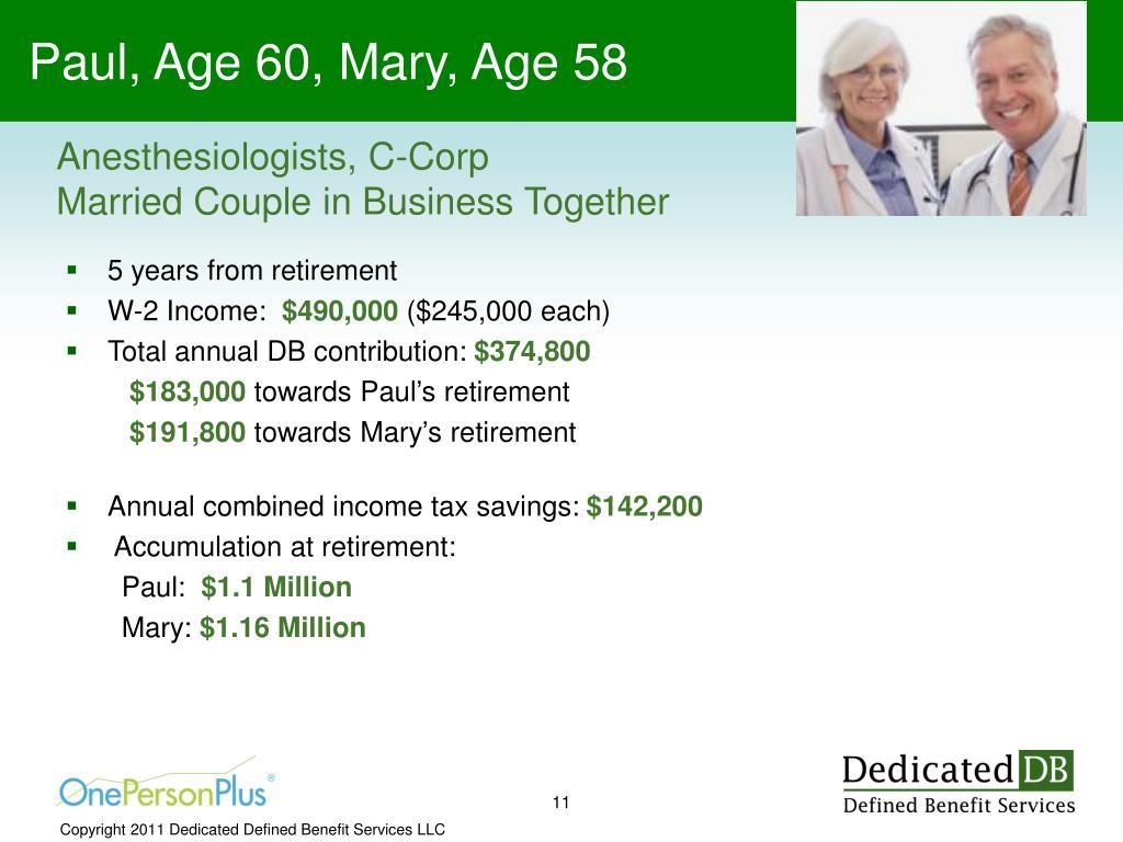 Paul, Age 60, Mary, Age 58