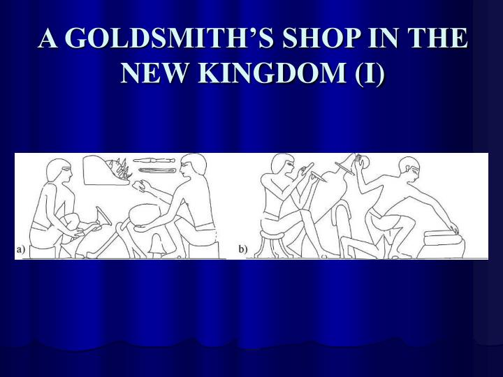 A GOLDSMITH'S SHOP IN THE NEW KINGDOM (I)