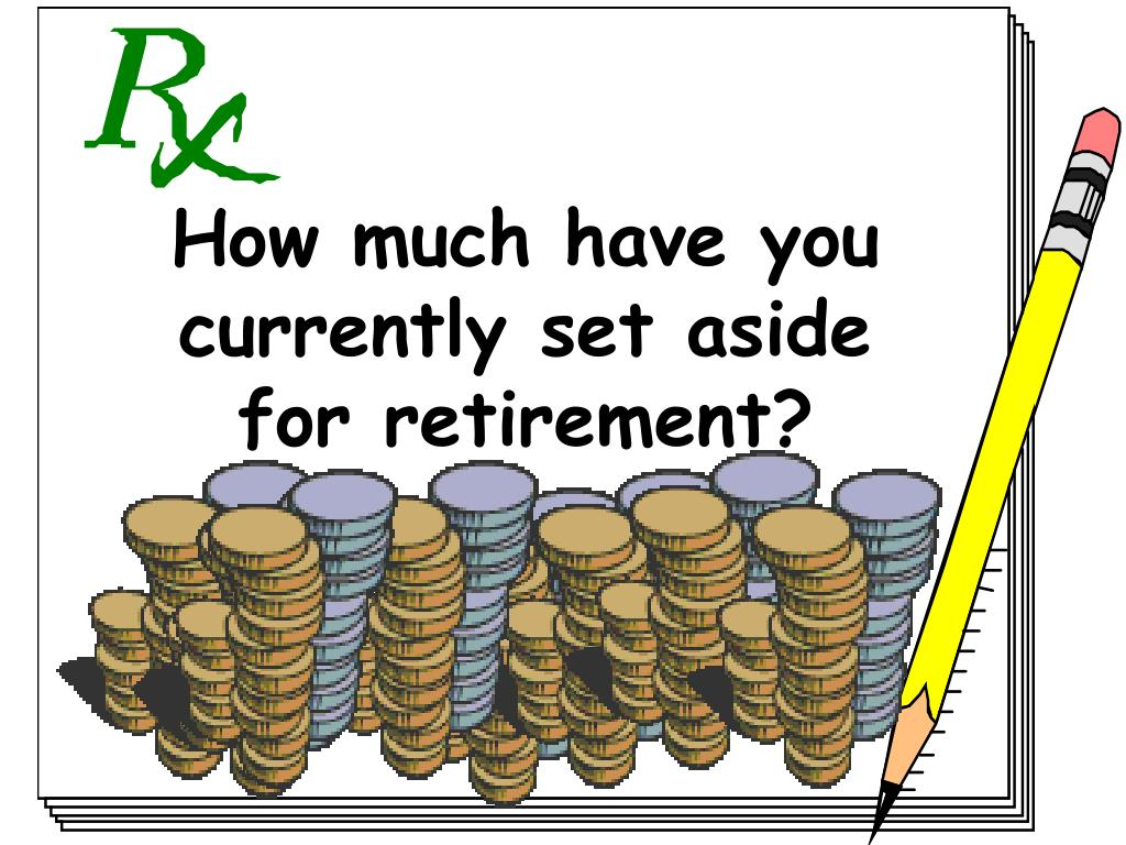 How much have you currently set aside for retirement?
