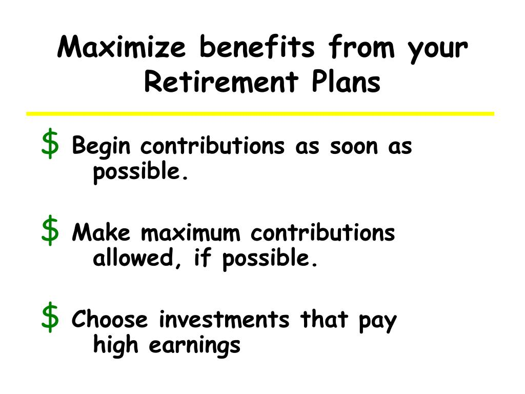 Maximize benefits from your Retirement Plans