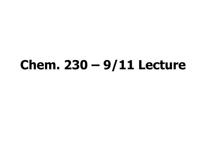 Chem 230 9 11 lecture