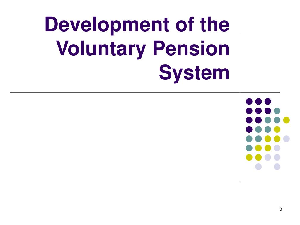 Development of the Voluntary Pension System