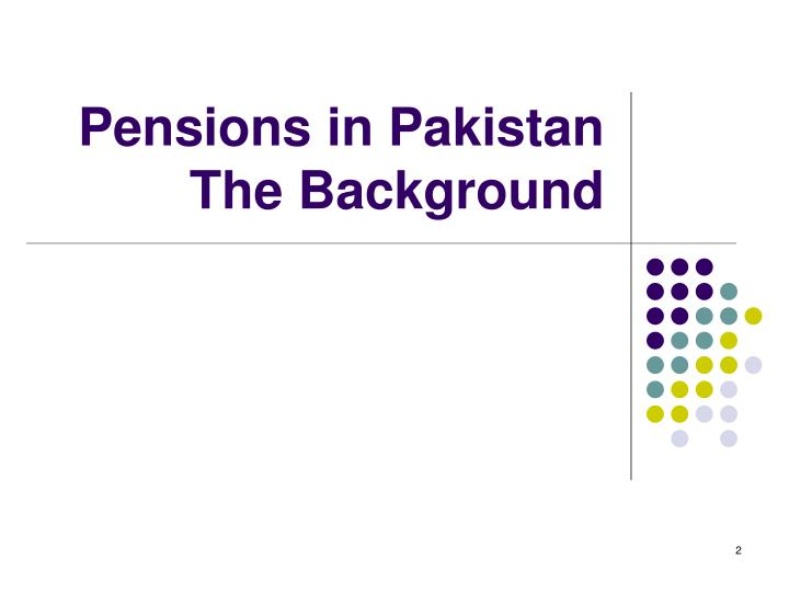 Pensions in pakistan the background