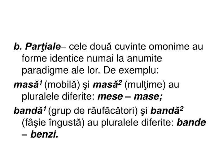 b. Parţiale