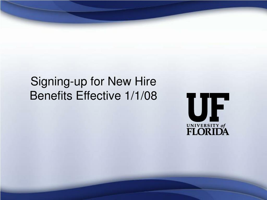 Signing-up for New Hire Benefits Effective 1/1/08