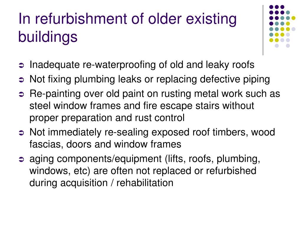 In refurbishment of older existing buildings